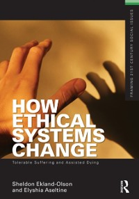 Cover How Ethical Systems Change: Tolerable Suffering and Assisted Dying