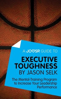 Cover Joosr Guide to... Executive Toughness by Jason Selk