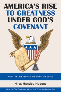 Cover America's Rise to Greatness Under God's Covenant