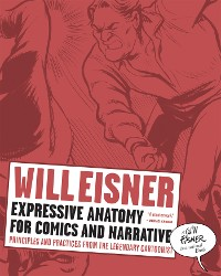 Cover Expressive Anatomy for Comics and Narrative: Principles and Practices from the Legendary Cartoonist
