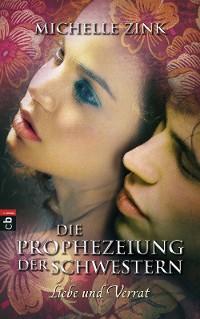 Cover Die Prophezeiung der Schwestern - Liebe und Verrat