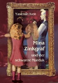 Cover Mina Zinkgraf und der schwarze Marduk