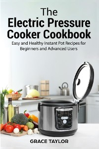 Cover The Electric Pressure Cooker Cookbook