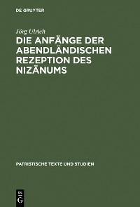 Cover Die Anfänge der abendländischen Rezeption des Nizänums