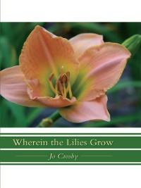 Cover Wherein the Lilies Grow