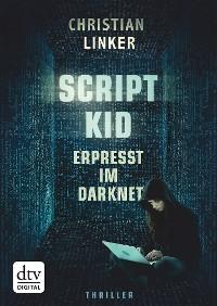 Cover Scriptkid – Erpresst im Darknet
