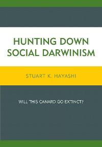Cover Hunting Down Social Darwinism