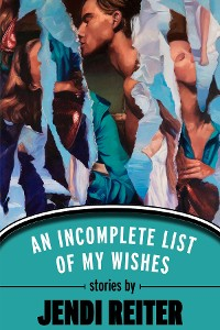 Cover An Incomplete List of My Wishes