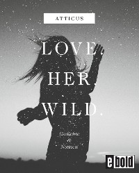 Cover Love - Her - Wild Gedichte und Notizen
