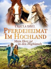 Cover Pferdeheimat im Hochland - Mein Herz ist in den Highlands