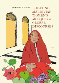 Cover Locating Maldivian Women's Mosques in Global Discourses