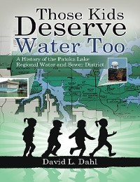 Cover Those Kids Deserve Water Too: A History of the Patoka Lake Regional Water and Sewer District