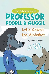 Cover The Adventures of Professor Poodle & Auggie