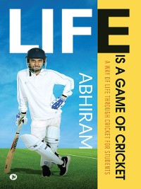 Cover Life Is A Game Of Cricket