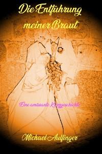 Cover Die Entführung meiner Braut