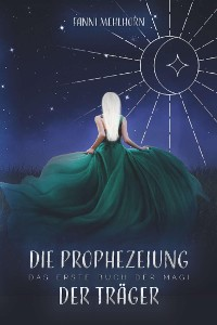 Cover Die Prophezeiung der Träger - Das erste Buch der Magi