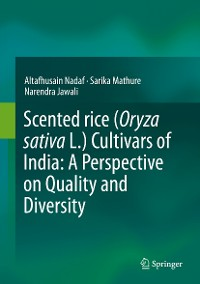 Cover Scented rice (Oryza sativa L.) Cultivars of India: A Perspective on Quality and Diversity