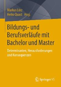 Cover Bildungs- und Berufsverläufe mit Bachelor und Master