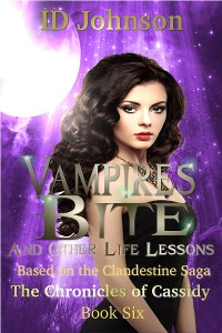 Cover Vampires Bite and Other Life Lessons: The Chronicles of Cassidy Book 6