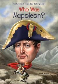 Cover Who Was Napoleon?
