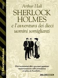 Cover Sherlock Holmes e l'avventura dei dieci uomini somiglianti