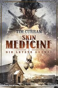 Cover SKIN MEDICINE - Die letzte Grenze