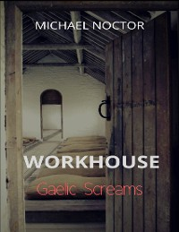 Cover Workhouse Gaelic Screams