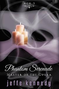 Cover Master of the Opera, Act 3: Phantom Serenade