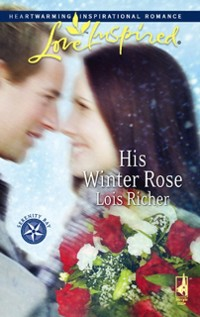 Cover His Winter Rose (Mills & Boon Love Inspired) (Serenity Bay, Book 1)