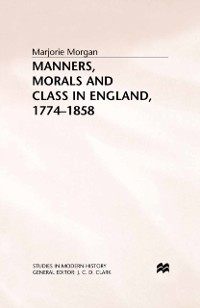 Cover Manners, Morals and Class in England, 1774-1858