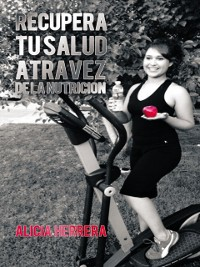 Cover Recupera Tu Salud Atravez De La Nutricion