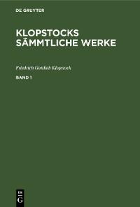 Cover Klopstocks sämmtliche Werke. Band 1