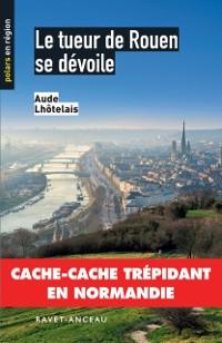Cover Le tueur de Rouen se devoile