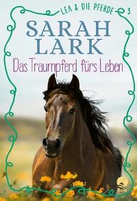 Cover Lea und die Pferde - Das Traumpferd fürs Leben