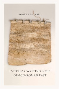 Cover Everyday Writing in the Graeco-Roman East