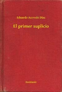 Cover El primer suplicio