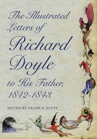 Cover The Illustrated Letters of Richard Doyle to His Father, 1842–1843