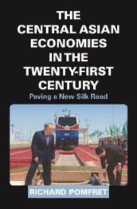 Cover The Central Asian Economies in the Twenty-First Century