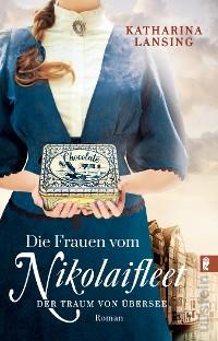 Cover Die Frauen vom Nikolaifleet – Der Traum von Übersee