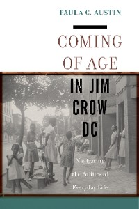 Cover Coming of Age in Jim Crow DC