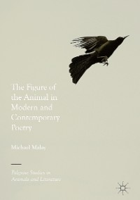 Cover The Figure of the Animal in Modern and Contemporary Poetry