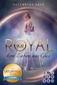 Cover Royal 1: Ein Leben aus Glas
