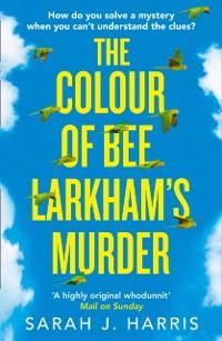 Cover Colour of Bee Larkham's Murder