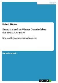 Cover Kunst am und im Wiener Gemeindebau der 1920/30er Jahre