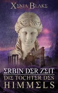 Cover Erbin der Zeit: Die Tochter des Himmels