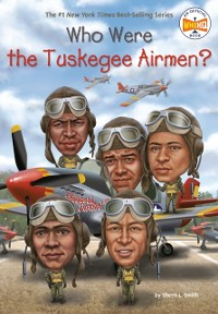 Cover Who Were the Tuskegee Airmen?