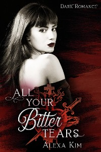 Cover All your bitter tears (Dark Romance)