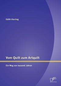 Cover Vom Quilt zum Artquilt: Ein Weg von tausend Jahren