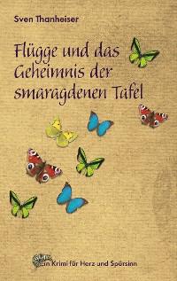 Cover Flügge und das Geheimnis der smaragdenen Tafel