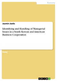 Cover Identifying and Handling of Managerial Issues in a South Korean and American Business Cooperation